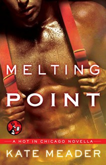 Melting Point (Hot in Chicago) - Kate Meader