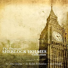The Ultimate Sherlock Holmes Collection - John Gielgud,Ralph Richardson,Bart Wolffe, Arthur Conan Doyle