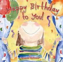 Happy Birthday to You! - Marianne R. Richmond