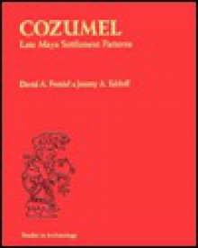 Cozumel Late Maya Settlement Patterns - David A. Freidel