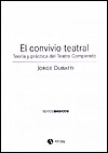 El Convivio Teatral: Teoria y Practica del Teatro Comparado - Jorge Dubatti