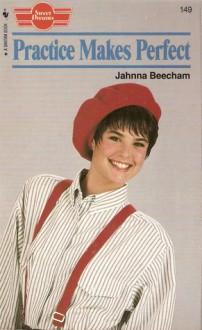 Practice Makes Perfect - Jahnna Beecham