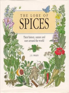 The Lore of Spices, Their History, Nature and Uses - Jan Öjvind Swahn