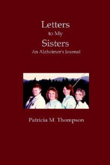 Letters to My Sisters - Patricia M. Thompson