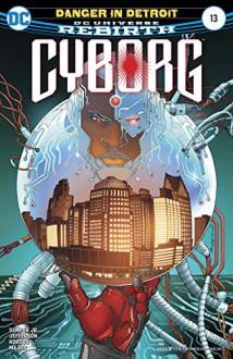 Cyborg (2016-) #13 - John Semper Jr.,Guy Major,Allan Jefferson,Tony Kordos