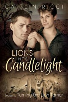 Lions in the Candlelight - Caitlin Ricci