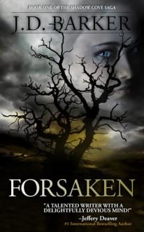 Forsaken: Book one of the Shadow Cove Saga - J.D. Barker