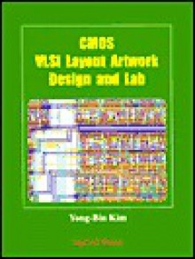 Cmos Vlsi Layout Artwork Design And Lab - Young-Bin Kim