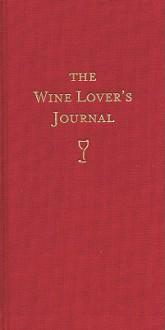 The Wine Lover's Journal - Whitecap Books