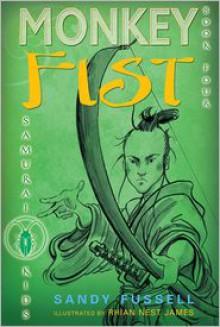 Monkey Fist (Samurai Kids Series #4) - Sandy Fussell