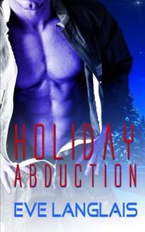 Holiday Abduction (Alien Abduction) (Volume 6) - Eve Langlais