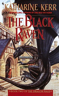 The Black Raven: Book Two of the Dragon Mage (Deverry Series-Act Three: The Dragon Mage 2) - Katharine Kerr