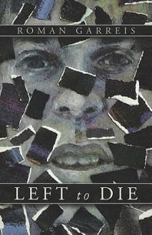 Left to Die - Roman Garreis