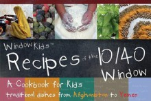 WindowKids Recipes of the 10/40 Window: A Cookbook for Kids: Traditional Dishes from Afghanistan to Yemen - WindowKids
