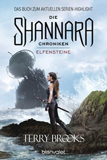 Die Shannara-Chroniken - Elfensteine: Roman - Terry Brooks, Mechtild Sandberg-Ciletti