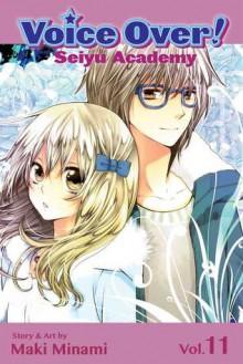 Voice Over!: Seiyu Academy, Vol. 11 - Maki Minami