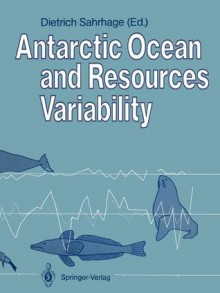 Antarctic Ocean and Resources Variability - Dietrich Sahrhage