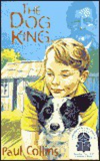 The Dog King - Paul Collins