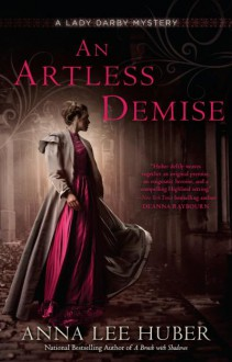 An Artless Demise - Anna Lee Huber