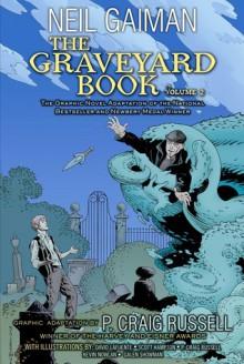 The Graveyard Book Graphic Novel, Volume 2 - Neil Gaiman, P. Craig Russell