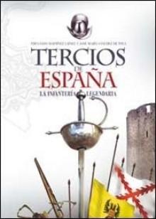 Tercios de España: La infantería legendaria - Fernando Martínez Laínez