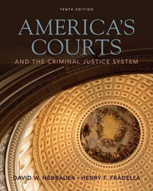America's Courts and the Criminal Justice System - David Neubauer, Henry Fradella