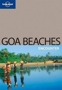 Goa Beaches - Amelia Thomas, Lonely Planet
