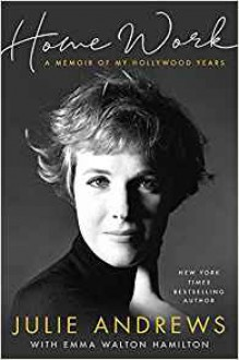 Home Work: A Memoir of My Hollywood Years - Emma Walton Hamilton,Julie Andrews Edwards