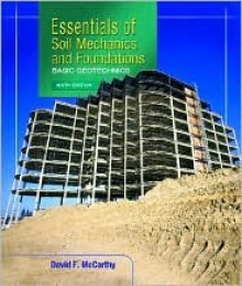 Essentials of Soil Mechanics and Foundations: Basic Geotechnics - David McCarthy