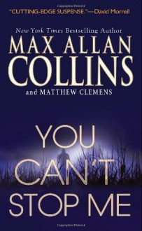 You Can't Stop Me (You Can't Stop Me #1) - Max Allan Collins