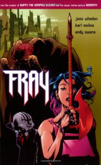 Fray - Joss Whedon,Andy Owens,Karl Moline