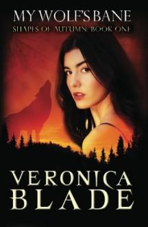 My Wolf's Bane - Veronica Blade