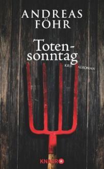 Totensonntag: Kriminalroman - Andreas Föhr