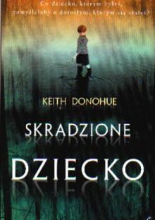 Skradzione dziecko - Keith Donohue