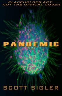 Pandemic (Infected, #3) - Scott Sigler