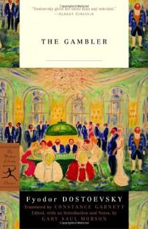 The Gambler (Modern Library Classics) - Fyodor Dostoyevsky, Constance Garnett