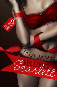 Selling Scarlett - Ella James