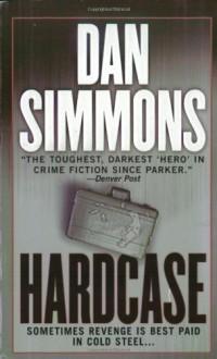 Hardcase - Dan Simmons