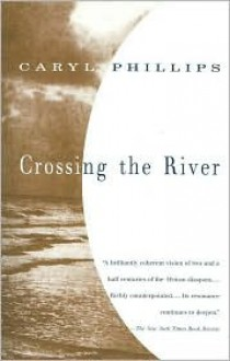 Crossing the River - Caryl Phillips