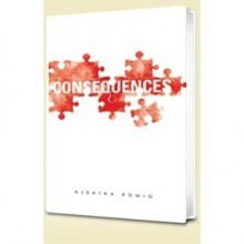 Consequences (Consequences, #1) - Aleatha Romig