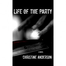 Life of the Party - Christine Anderson