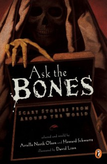 Ask the Bones: Scary Stories from Around the World - Various, David Linn