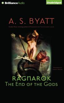 Ragnarok: The End of the Gods - Harriet Walter, A.S. Byatt