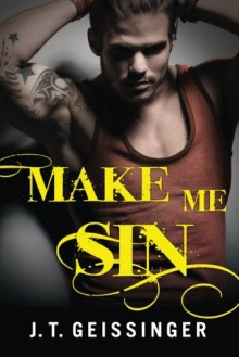 Make Me Sin (Bad Habit) - J.T. Geissinger
