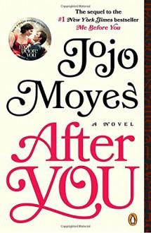 After You: A Novel - Jojo Moyes