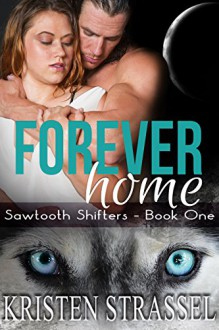 Forever Home: BBW Paranormal Shifter Romance (Sawtooth Shifters Book 1) - Kristen Strassel