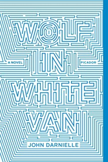 Wolf in White Van: A Novel - John Darnielle
