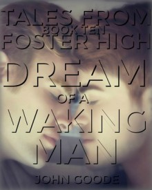 Dream of a Waking Man - John Goode