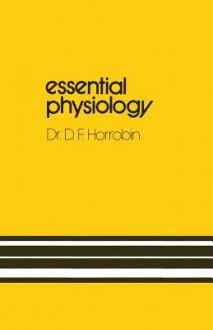 Essential Physiology - David F. Horrobin