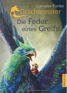 Drachenreiter -Die Feder eines Greifs - Cornelia Funke, Cornelia Funke